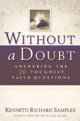 Without a Doubt: Answering the 20 Toughest Faith Questions
