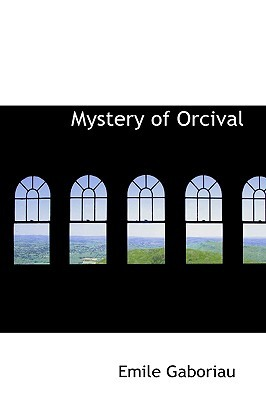 Mystery of Orcival by Émile Gaboriau