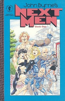 John Byrne's Next Men Book 1 by John Byrne