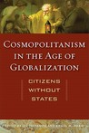 Cosmopolitanism in the Age of Globalization: Citizens Without States