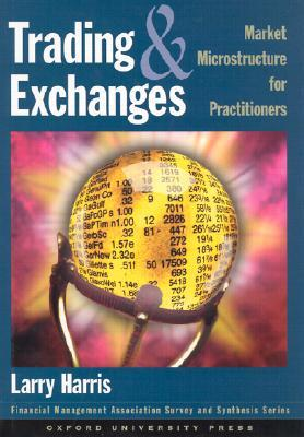 Trading and Exchanges by Larry Harris