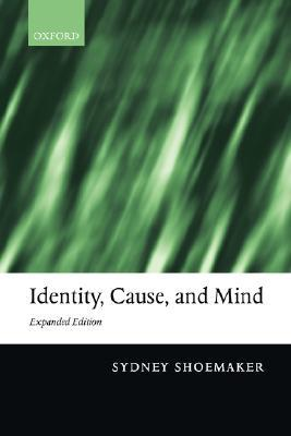 Identity, Cause, And Mind: Philosophical Essays