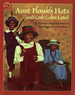 Aunt Flossie's Hats and Crab Cakes Later by Elizabeth Fitzgerald Howard