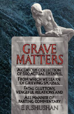 Grave Matters by E.R. Shushan