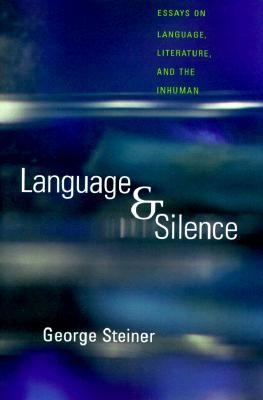 Language & Silence by George Steiner