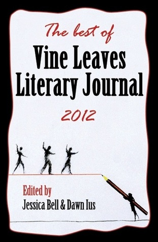 The best of Vine Leaves Literary Journal 2012 by Jessica Bell
