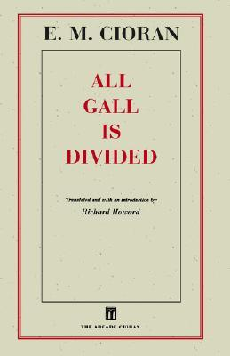 All Gall Is Divided: Aphorisms