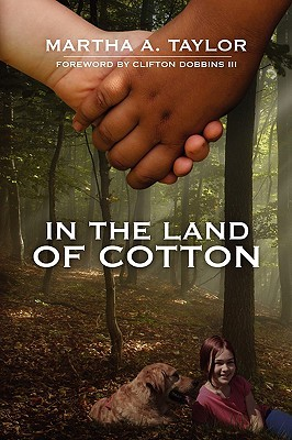 In the Land of Cotton by Martha A. Taylor