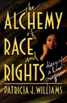 Alchemy of Race and Rights by Patricia J. Williams