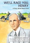 We'll Race You Henry: A Story About Henry Ford (Carolrhoda Creative Minds Series)
