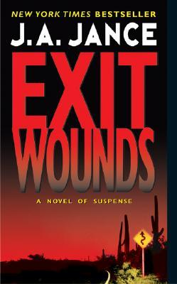 Exit Wounds by J.A. Jance