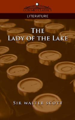 The Lady of the Lake by Walter Scott
