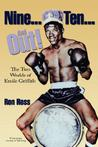 Nine... Ten... and Out!: The Two Worlds of Emile Griffith