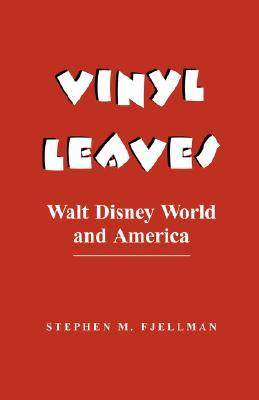 Vinyl Leaves by Stephen M. Fjellman