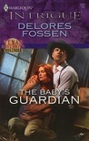 The Baby's Guardian (Texas Maternity Hostages #1)