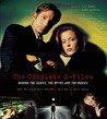 The Complete X-Files: Behind the Series, the Myths, and the Movies