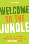 Welcome to the Jungle: Everything You Wanted to Know about Bipolar But Were Too Freaked Out to Ask