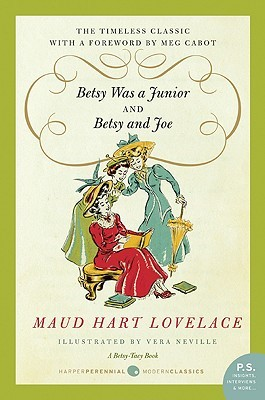 Betsy Was a Junior & Betsy and Joe by Maud Hart Lovelace