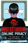 Understanding Online Piracy by Nathan W. Fisk