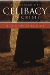 Celibacy in Crisis by A.W. Richard Sipe
