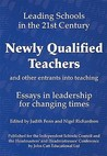 Newly Qualified Teachers and Other Entrants Into Teaching: Essays in Leadership for Changing Times. Edited by Judith Fenn and Nigel Richardson