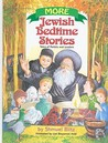 More Jewish Bedtime Stories: Tales of Rabbis and Leaders