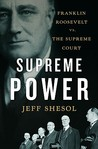Supreme Power by Jeff Shesol