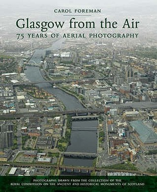 Glasgow From The Air: 75 Years Of Aerial Photography