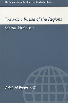 Towards a Russia of the Regions by Marti Nicholson