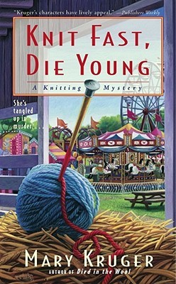 Knit Fast, Die Young by Mary Kruger