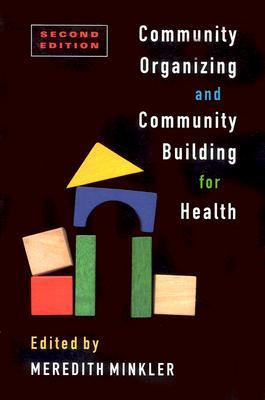 Community Organizing and Community Building for Health by Meredith Minkler