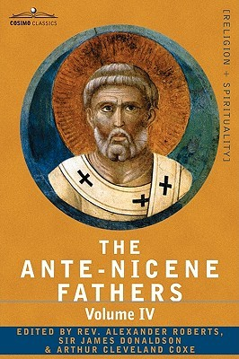 Free online download Ante-Nicene Fathers 4: Fathers of the Third Century: Tertullian, Minucius Felix, Commodian, Origen (Ante-Nicene Fathers #4) PDB by Commodian, Minucius Felix, Origen, Tertullian