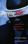 Denying AIDS: Conspiracy Theories, Pseudoscience, and Human Tragedy