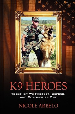 K9 Heroes: Together We Protect, Defend, and Conquer as One