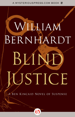 Blind Justice: A Novel of Suspense (Ben Kincaid #2)