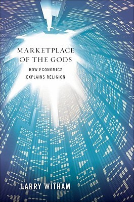 Marketplace of the Gods by Larry Witham