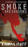 Smoke and Shadows (Tony Foster, #1)