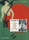 Munich: Its Golden Age of Art and Culture 1890-1920