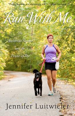 Run with Me: An Accidental Runner and the Power of Poo