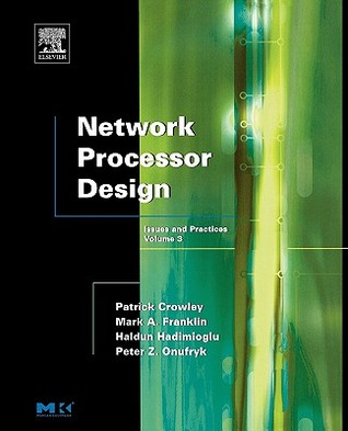 Network Processor Design: Issues and Practices, Volume 3