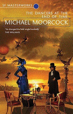 The Dancers at the End of Time by Michael Moorcock