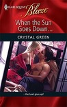 When the Sun Goes Down... (Harlequin Blaze, #472)