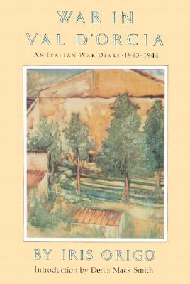 War in Val D'Orcia 1943-1944: A Diary (Nonpareil Books, No 13)