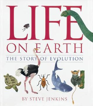 Life on Earth by Steve Jenkins