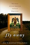 Fly Away: The Great African American Cultural Migrations