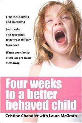 Four Weeks to a Better-Behaved Child by Cristine Chandler