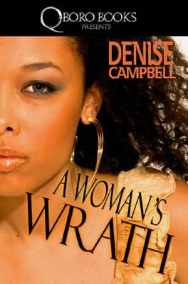 A Woman's Wrath by Denise Campbell