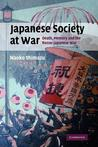 Japanese Society at War: Death, Memory and the Russo-Japanese War