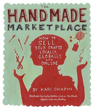 The Handmade Marketplace by Kari Chapin