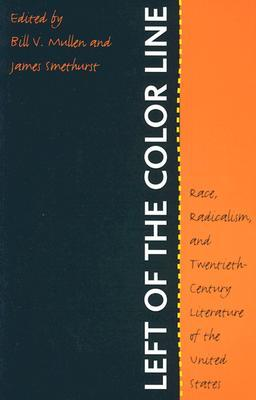 Left of the Color Line by Bill V. Mullen